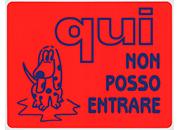 wereinaristea Qui non posso entrare cartello autoadesivo 150x115mm, su carta autoadesiva fluorescente.